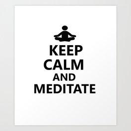 Keep calm and meditate Art Print