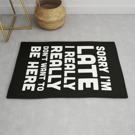 Don't Want To Be Here Funny Quote Rug