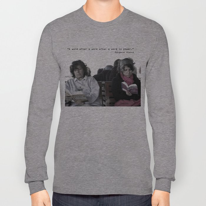 """""""A word after a word after a word is power.""""   Long Sleeve T-shirt"""