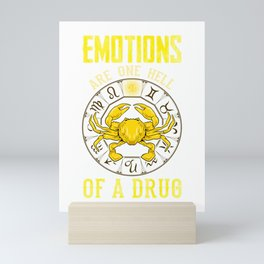 Emotions Are One Hell of a Drug Zodiac Crab Cancer Mini Art Print