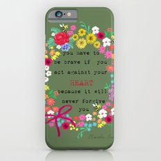 you have to be brave iPhone 6s Slim Case