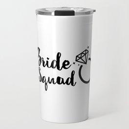 Bride Squad in Black Lettering Travel Mug
