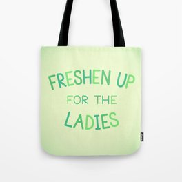 Freshen Up for the Ladies Tote Bag