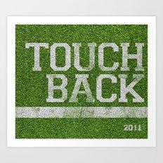 TOUCHBACK! Art Print