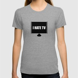 I HATE TV T-shirt