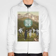 Break The Ice Hoody