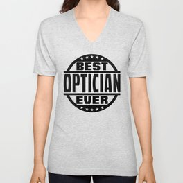 Best Optician Ever Unisex V-Neck