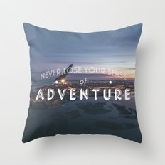 Never Lose Your Sense of Adventure Throw Pillow
