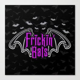 Frickin' Bats -Halloween 2019 Canvas Print