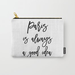 Paris is always a good idea Carry-All Pouch