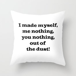 Me Nothing, You Nothing Throw Pillow
