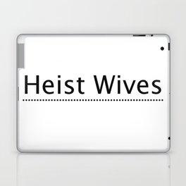 Heist Wives Laptop & iPad Skin