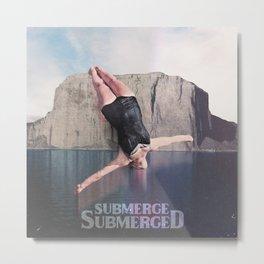 Submerge Submerged Metal Print