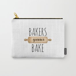 Bakers Gonna Bake Carry-All Pouch