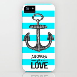 Anchored // Love iPhone Case