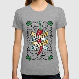 I Like it Hot, I like it Spicy - Chili Pepper T-shirt