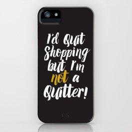 I'd quit, but... (on black) iPhone Case