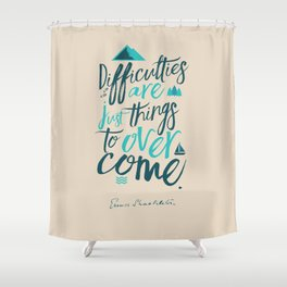 Shackleton quote on difficulties, illustration, interior design, wall decoration, positive vibes Shower Curtain
