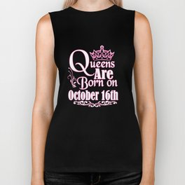Queens Are Born On October 16th Funny Birthday T-Shirt Biker Tank