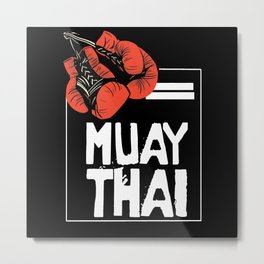 When Muay Thai Is Your Life Metal Print