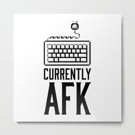 Currently AFK Metal Print