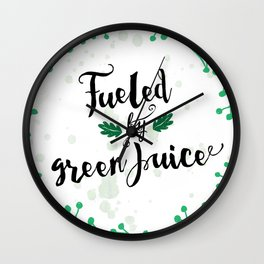 Fueled by Green Juice Wall Clock