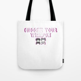 Choose Your Weapon - Awesome Game Controller Gaming Video-Games Lover Tote Bag