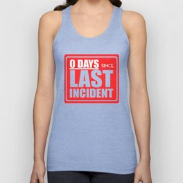 Zero days since last incident Unisex Tank Top