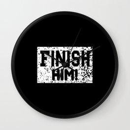 Finish him Wall Clock