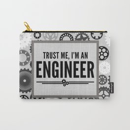 Trust Me Engineer Funny Quote Carry-All Pouch