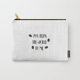 You Bean the World to Me (you mean the world to me) Carry-All Pouch