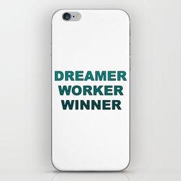 Dreamer Worker Winner - Dream.Work.Win - Inspirational - 57 Montgomery Ave iPhone Skin