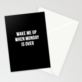 Wake Me Up When Monday Ends Stationery Cards