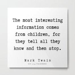 110    | Mark Twain Quotes | 190730 Metal Print