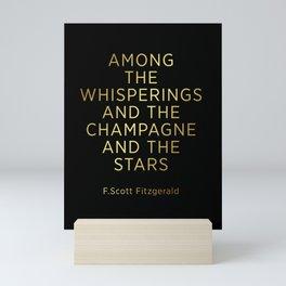 Champagne Sign F Scott Fitzgerald Among the whisperings Mini Art Print