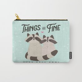 Lovely raccoons card, Things are fine, just stay cool Carry-All Pouch