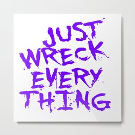 Just Wreck Everything Violet Blue Grunge Graffiti Metal Print