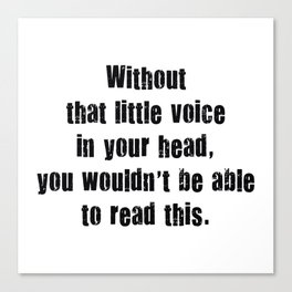 Little Voice In Your Head Canvas Print