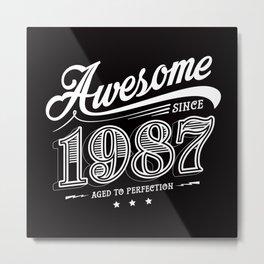 Awesome since 1987 Metal Print