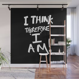 I think therefore I am Wall Mural