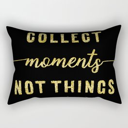 TEXT ART GOLD Collect moments not things Rectangular Pillow