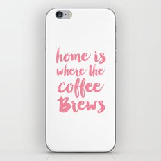 Home is where the coffee brews iPhone & iPod Skin