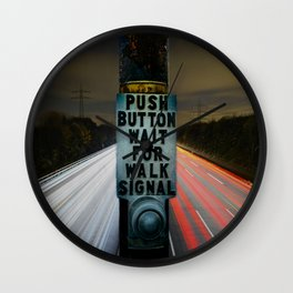 PUSH BUTTON WAIT FOR WALK SIGNAL Wall Clock