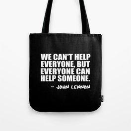 we can't help everyone Tote Bag