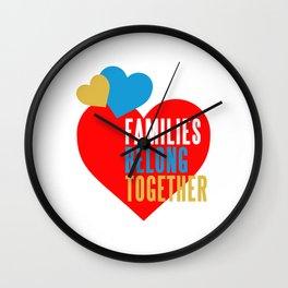 FAMILIES BELONG TOGETHER Wall Clock