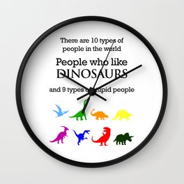 10 Types of People (Dinosaurs) Wall Clock