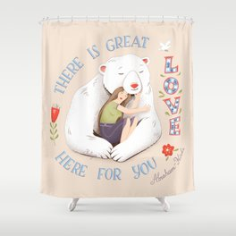 There Is Great Love Here For You Shower Curtain