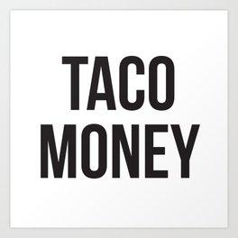 Taco Money Art Print