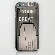 Hold Your Breath iPhone 6s Slim Case