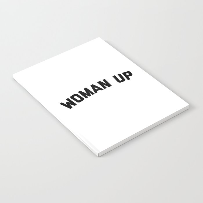 Woman Up Funny Quote Notebook